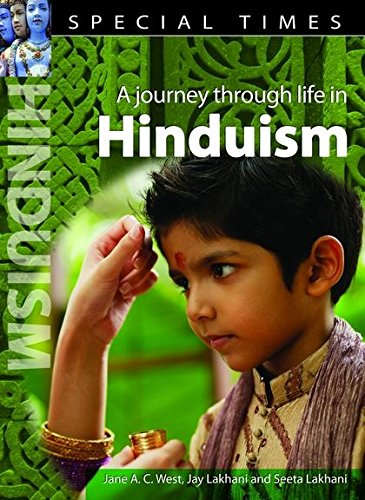 9781408129630: A Journey Through Life in Hinduism. Jane A.C. West (Special Times)