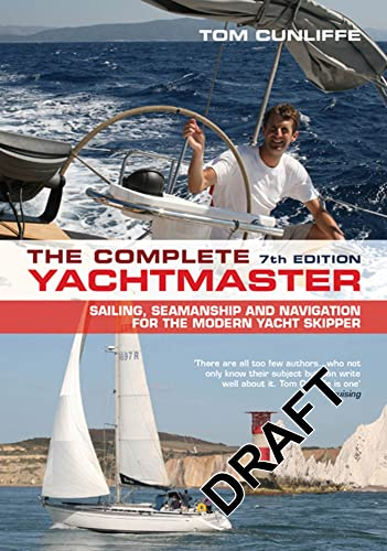 9781408129845: The Complete Yachtmaster: Sailing, Seamanship and Navigation for the Modern Yacht Skipper