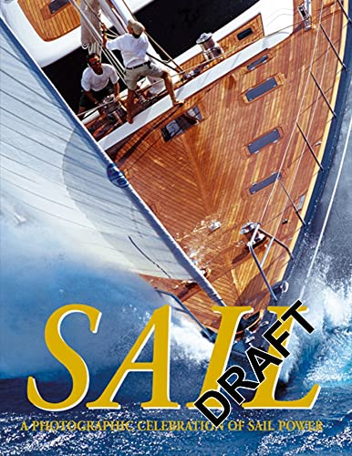 9781408129951: Sail: A Photographic Celebration of Sail Power