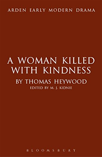 9781408129975: A Woman Killed With Kindness (Arden Early Modern Drama)