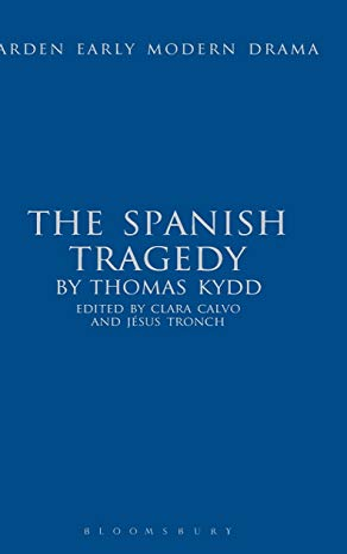 The Spanish Tragedy (Arden Early Modern Drama): Kyd, Thomas