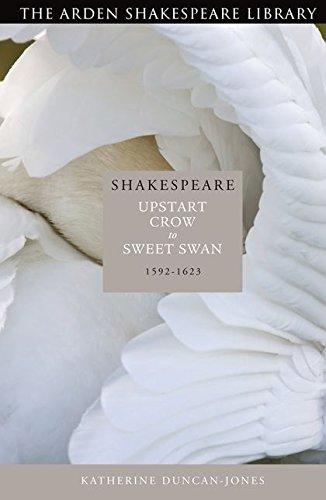 9781408130148: Shakespeare: Upstart Crow to Sweet Swan: 1592-1623 (The Arden Shakespeare Library)