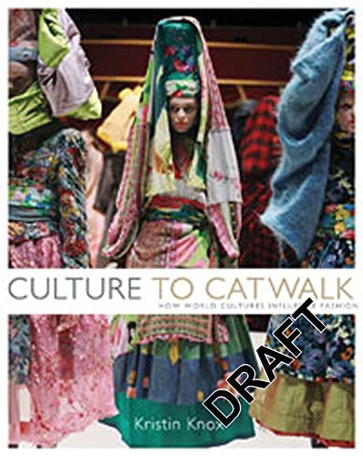 Culture to Catwalk: How World Cultures Influence Fashion: Knox, Kristin