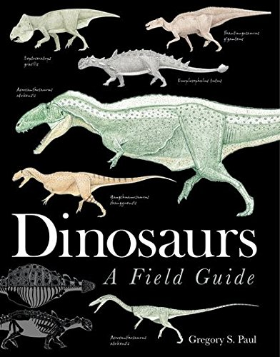 9781408130742: Dinosaurs: A Field Guide. Gregory S. Paul