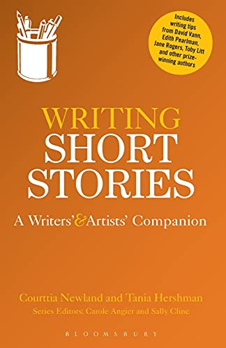 Writing Short Stories: A Writers' and Artists' Companion (Writers' and Artists' Companions) (1408130807) by Courttia Newland; Tania Hershman