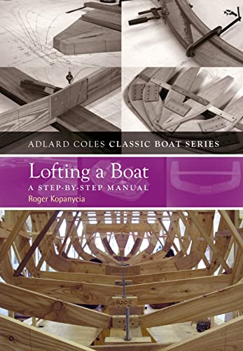 9781408131121: Lofting a Boat: A Step-by-Step Manual (The Adlard Coles Classic Boat series)