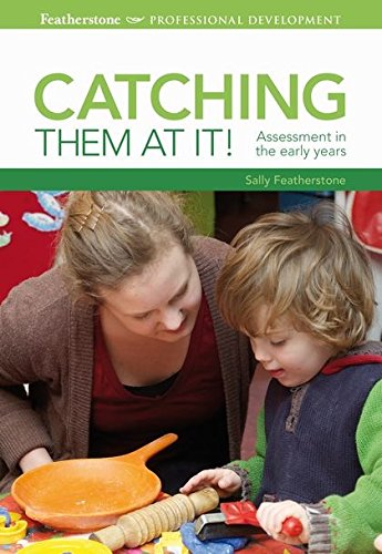 9781408131152: Catching them at it!: Assessment in the early years (Professional Development)