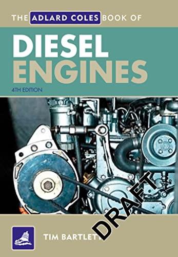 9781408131169: The Adlard Coles Book of Diesel Engines