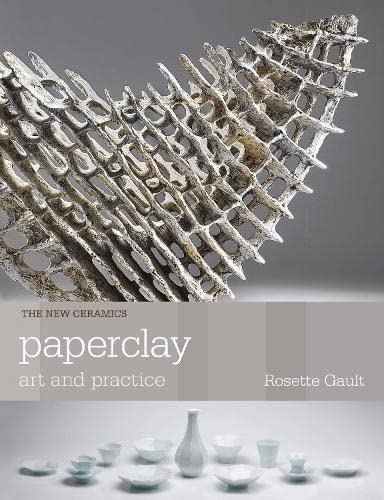 9781408131206: Paperclay: Art and Practice (New Ceramics)