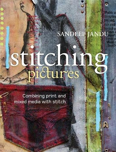 9781408131343: Stitching Pictures: Combining Print and Mixed Media with Stitch