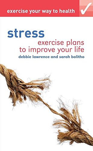 9781408131800: Exercise your way to health: Stress: Exercise plans to improve your life