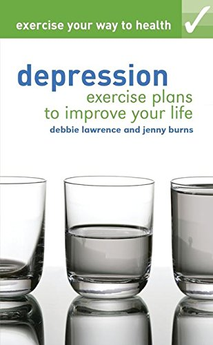 9781408131824: Exercise Your Way to Health: Depression: Exercise Plans to Improve Your Life