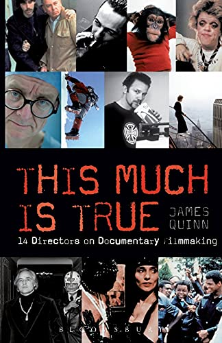 9781408132531: The This Much is True - 15 Directors on Documentary Filmmaking: 14 Directors on Documentary Filmmaking (Professional Media Practice)