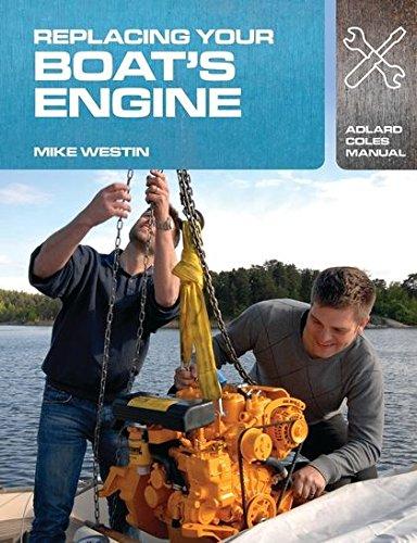 9781408132944: Replacing Your Boat's Engine (Adlard Coles Manuals)