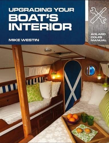 Upgrading Your Boat's Interior (Adlard Coles Manuals): Westin, Mike