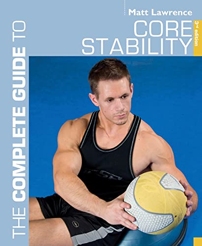 9781408133248: The Complete Guide to Core Stability (Complete Guides)