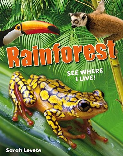 Rainforest See Where I Live!: Age 6-7, Below Average Readers (White Wolves Non Fiction): Levete, ...