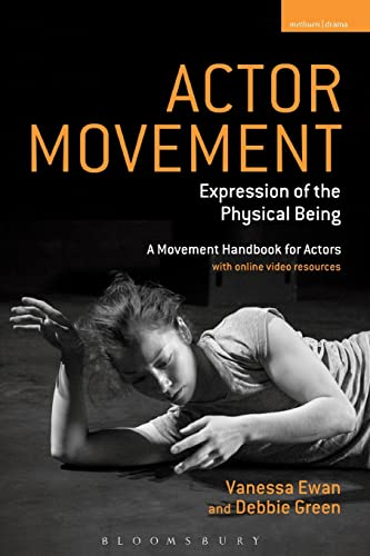 9781408134412: Actor Movement: Expression of the Physical Being (Performance Books)