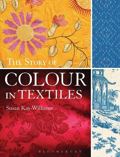 9781408134504: The Story of Colour in Textiles