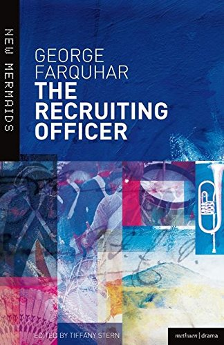 The Recruiting Officer 9781408134535: George Farquhar, Tiffany Stern