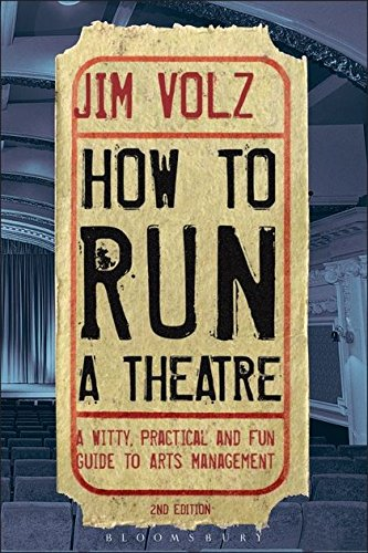 9781408134740: How to Run a Theater: Creating, Leading and Managing Professional Theatre