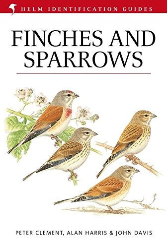 Finches & Sparrows (Helm Identification Guides): Clement M.D., Peter