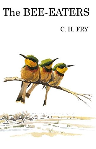 9781408136867: The Bee-Eaters (Poyser Monographs)