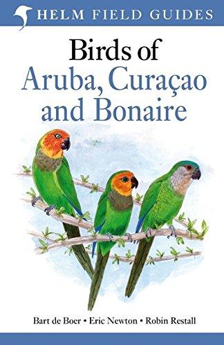 9781408137277: Birds of Aruba, Curacao and Bonaire. by Bart de Boer, Eric Newton, Robin Restall