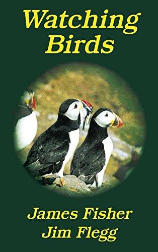 Watching Birds (Poyser Monographs): James Fisher