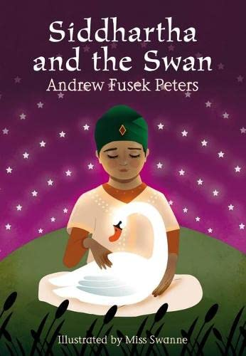 Siddhartha and the Swan (White Wolves: Stories from World Religions): Fusek Peters, Andrew