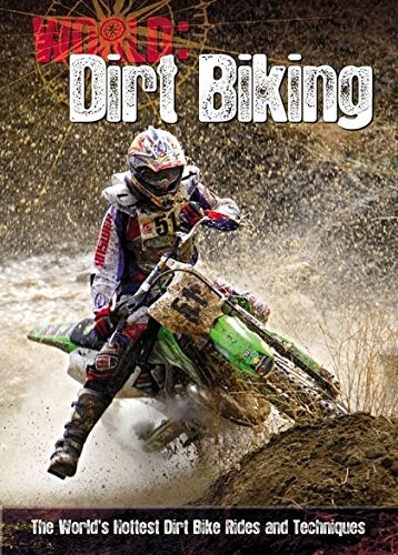 9781408140345: Dirt Biking: The World's Hottest Dirt Bike Rides and Techniques (World Sports Guide)