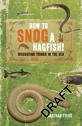 9781408140420: How to Snog a Hagfish!: Disgusting Things in the Sea
