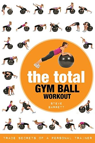 9781408141991: The Total Gym Ball Workout: Trade Secrets of a Personal Trainer
