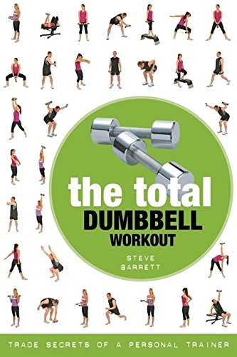 9781408142288: The Total Dumbbell Workout: Trade Secrets of a Personal Trainer