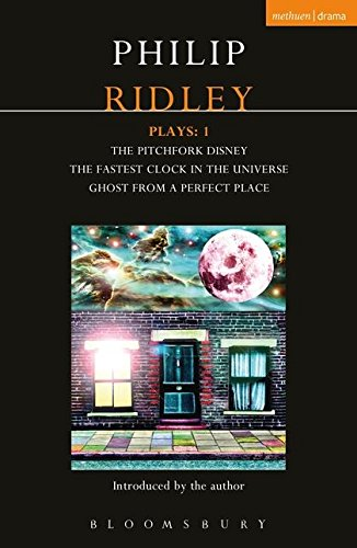 9781408142318: Ridley Plays 1: The Pitchfork Disney; The Fastest Clock in the Universe; Ghost from a Perfect Place (Contemporary Dramatists)