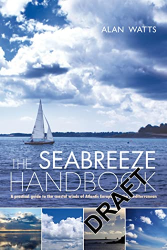 9781408145562: The Seabreeze Handbook: A Practical Guide to the Coastal Winds of Atlantic Europe and the Mediterranean