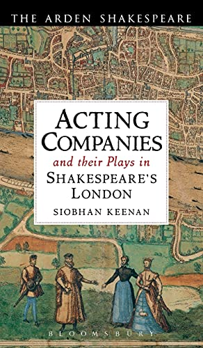 9781408146675: Acting Companies and their Plays in Shakespeare's London (Arden Shakespeare)