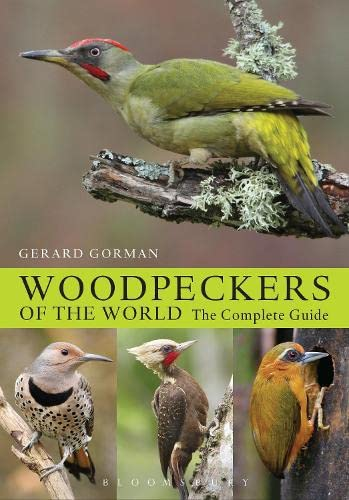 9781408147153: Woodpeckers of the World: The Complete Guide (Helm Photographic Guides)
