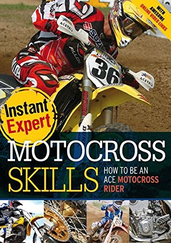 9781408147221: Motocross Skills: How to Be an Ace Motocross Rider (Instant Expert)