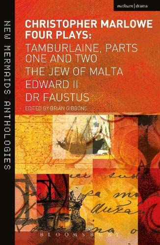 Marlowe: Four Plays: Tamburlaine, Parts One and: Marlowe, Christopher