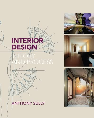 Interior Design: Theory and Process (Paperback): Anthony Sully