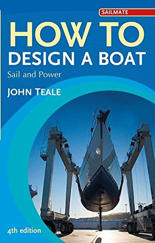 9781408152058: How to Design a Boat: Sail and Power (Sailmate)