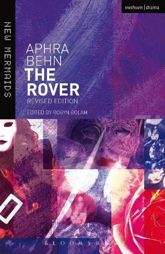 The Rover: Revised edition (New Mermaids): Behn, Aphra