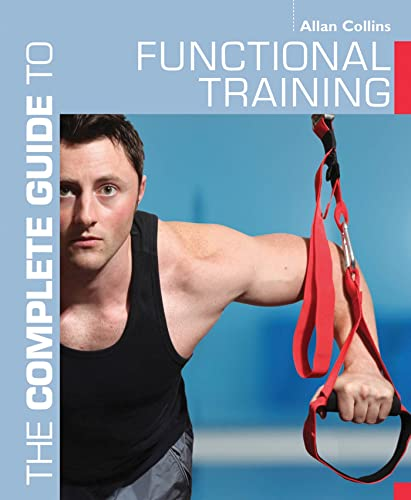 9781408152140: The Complete Guide to Functional Training (Complete Guides)