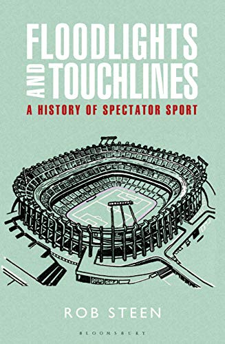 9781408152157: Floodlights and Touchlines: A History of Spectator Sport