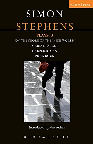 9781408152195: Stephens Plays: 3: Harper Regan, Punk Rock, Marine Parade and On the Shore of the Wide World (Contemporary Dramatists)