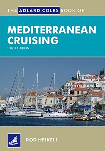 9781408152836: The Adlard Coles Book of Mediterranean Cruising