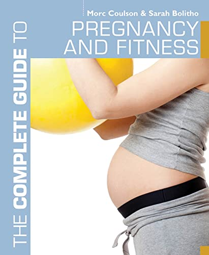 9781408153819: The Complete Guide to Pregnancy and Fitness (Complete Guides)