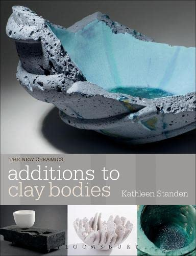 9781408153949: Additions to Clay Bodies (New Ceramics)