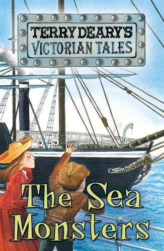 Sea Monsters (Victorian Tales): Deary, Terry